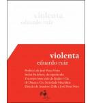 """""""Violenta"""", de Eduardo Ruiz, poeta, ator, dramaturgo e diretor teatral"""