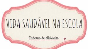 Caderno Vida Saudável na Escola está disponível para download no site do Instituto Arcor Brasil na Internet