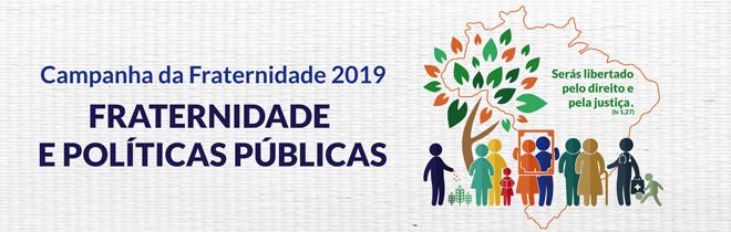 Políticas públicas pela justiça social, tema da Campanha da Fraternidade de 2019 (DDHH Já – Dia 66, Art.7)